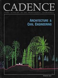 Первый номер журнала Cadence, вышедший в 1996 году, был посвящен профессиональному использованию AutoCAD в области архитектуры и гражданского строительства